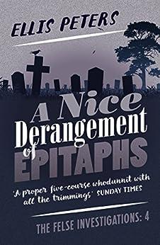 A Nice Derangement of Epitaphs (The Felse Investigations Book 4) by [Ellis Peters]