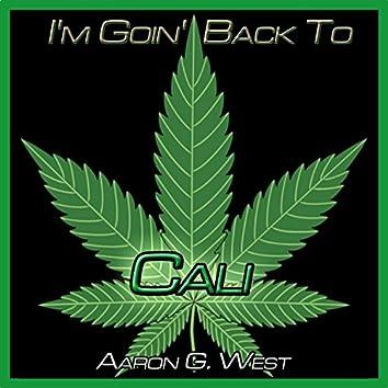 I'm Goin' Back to Cali