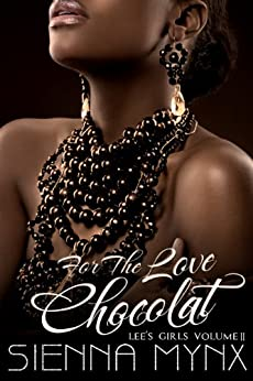 For the Love, Chocolat: A Jewel Smuggler Romance with a twist (Lee's Girls Series Book 2) by [Sienna Mynx]