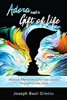 Adora and a Gift of Life: Mystical Memories Echo Eloculously throughout the Eons