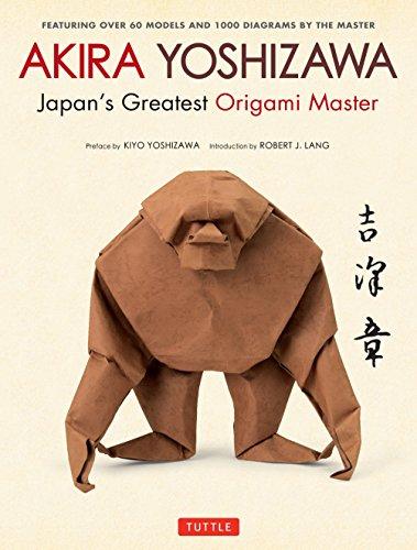 Akira Yoshizawa, Japan's Greatest Origami Master:...