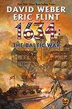 1634: The Baltic War (The Ring of Fire) by Weber, David, Flint, Eric (2008) Mass Market Paperback