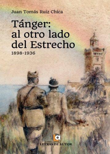 Tánger: al otro lado del Estrecho: 1898-1936