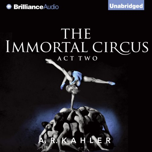 The Immortal Circus: Act Two                   By:                                                                                                                                 A. R. Kahler                               Narrated by:                                                                                                                                 Amy McFadden                      Length: 7 hrs and 40 mins     149 ratings     Overall 4.1