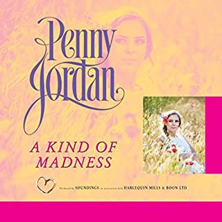 A Kind of Madness                   By:                                                                                                                                 Penny Jordan                               Narrated by:                                                                                                                                 Karen Cass                      Length: 4 hrs and 51 mins     1 rating     Overall 2.0