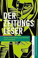 Der Zeitungsleser: Kurze Geschichten aus Weimar und woanders