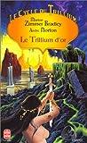Le Cycle Du Trillium T2-Le Trillium D'or - Le livre de poche - 01/01/1998