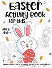 Easter Activity Book For Kids Ages 4-8: A Fun Kid Workbook Game For Learning, Happy Easter Day Coloring, Dot to Dot, Mazes, Word Search and More!