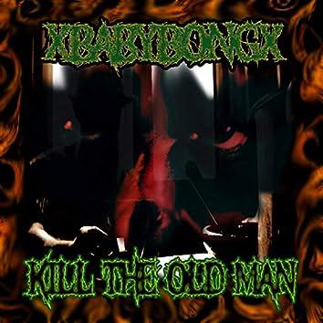 Kill the Old Man