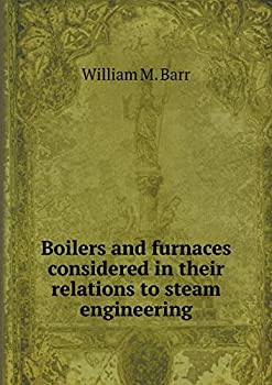 Paperback Boilers and Furnaces Considered in Their Relations to Steam Engineering Book