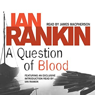 A Question of Blood     Inspector Rebus, Book 14              De :                                                                                                                                 Ian Rankin                               Lu par :                                                                                                                                 James Macpherson,                                                                                        Ian Rankin                      Durée : 6 h et 48 min     Pas de notations     Global 0,0