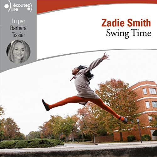 Swing Time                   Auteur(s):                                                                                                                                 Zadie Smith                               Narrateur(s):                                                                                                                                 Barbara Tissier                      Durée: 14 h et 10 min     Pas de évaluations     Au global 0,0