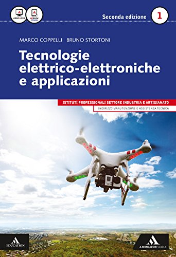 Tecnologie elettrico-elettroniche e applicazioni. Per gli Ist. professionali per l'industria e l'artigianato. Con e-book. Con espansione online: 1
