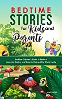 Bedtime Stories for Kids and Parents: Bedtime Children's Stories to Reduce Insomnia, Anxiety and Stress for Kids and the Whole Family