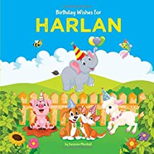 Birthday Wishes for Harlan: Personalized Book and Birthday Book with Birthday Wishes for Kids (Personalized Books for Kids, Happy Birthday Kids, Birthday Gifts for Kids)