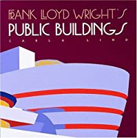 Frank Lloyd Wright's Public Buildings (Wright at a Glance)