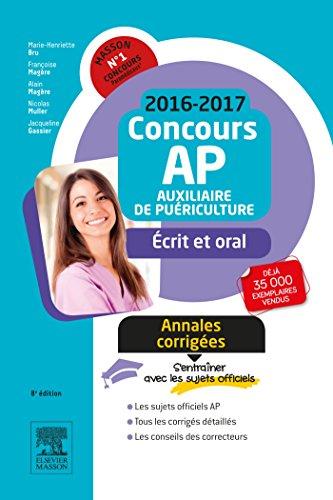 Concours Auxiliaire de puériculture 2016-2017 Annales corrigées: Épreuves écrites et orale