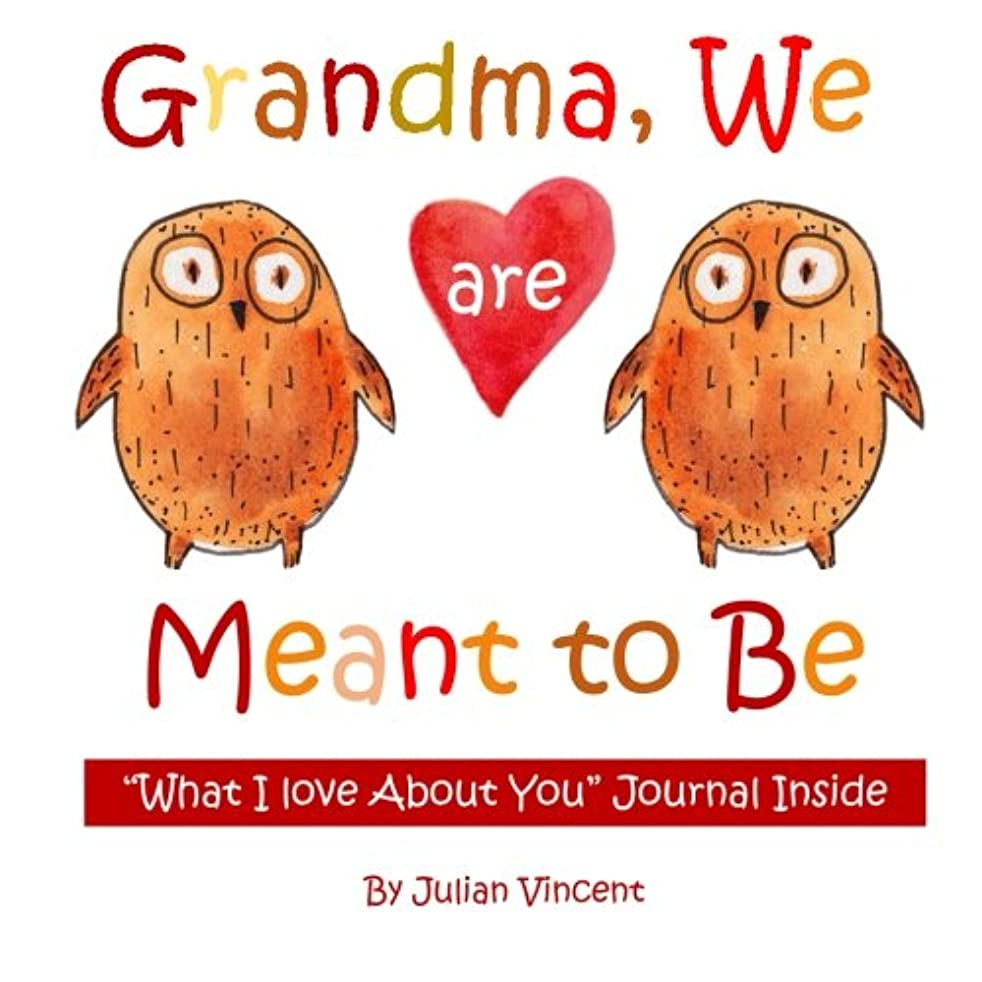 Grandma, We are Meant to Be: