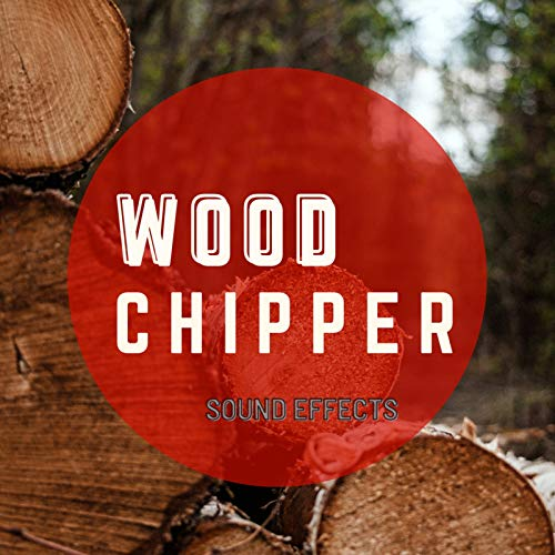 Wood Chipper Sound Effects