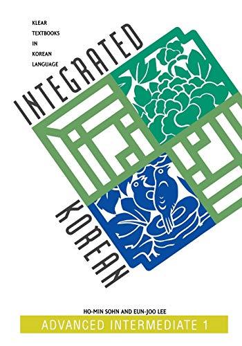 Integrated Korean: Advanced Intermediate 1 (KLEAR...