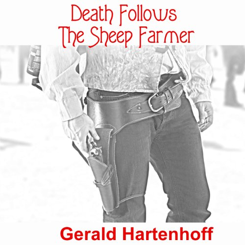 Death Follows the Sheep Farmer                   By:                                                                                                                                 Gerald Hartenhoff                               Narrated by:                                                                                                                                 Owen Daly                      Length: 1 hr and 11 mins     Not rated yet     Overall 0.0
