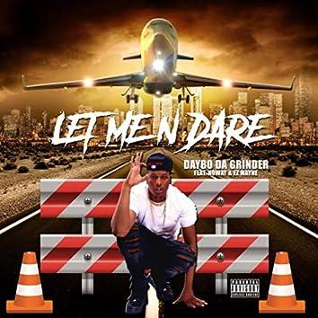 Let Me 'n' Dare (feat. Noway & Ez Mayne)
