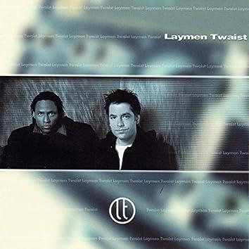 Laymen Twaist