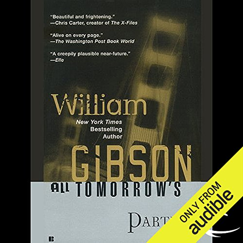 All Tomorrow's Parties                    De :                                                                                                                                 William Gibson                               Lu par :                                                                                                                                 Jonathan Davis                      Durée : 10 h et 56 min     Pas de notations     Global 0,0