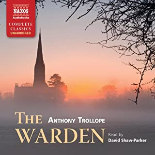 The Warden - Chronicles of Barsetshire, Book 1                   By:                                                                                                                                 Anthony Trollope                               Narrated by:                                                                                                                                 David Shaw-Parker                      Length: 7 hrs and 34 mins     56 ratings     Overall 4.4