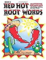 Red Hot Root Words: Mastering Vocabulary with Prefixes, Suffixes, and Root Words, Book 2