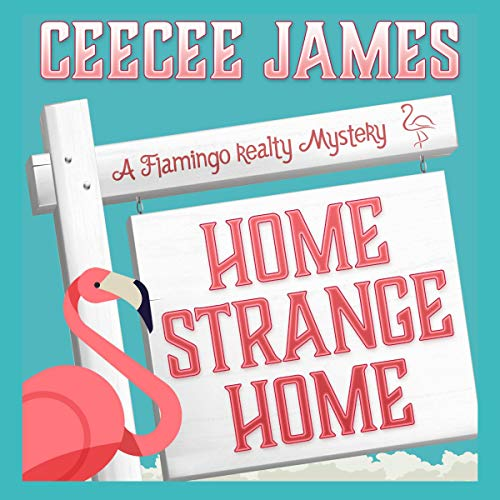 Home Strange Home     A Flamingo Realty Mystery, Book 3              By:                                                                                                                                 CeeCee James                               Narrated by:                                                                                                                                 Jennifer Groberg                      Length: 5 hrs and 25 mins     Not rated yet     Overall 0.0