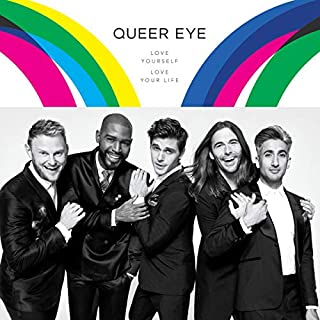 Queer Eye     Love Yourself. Love Your Life.              Written by:                                                                                                                                 Antoni Porowski,                                                                                        Tan France,                                                                                        Jonathan Van Ness,                   and others                          Narrated by:                                                                                                                                 Antoni Porowski,                                                                                        Tan France,                                                                                        Jonathan Van Ness,                   and others                 Length: 4 hrs and 19 mins     11 ratings     Overall 4.4