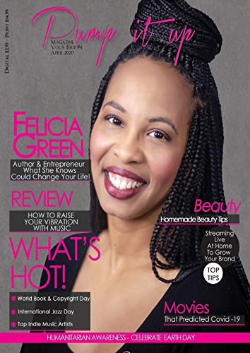 Pump it up Magazine - Felicia Green - What She Knows Could Change Your Life! (5, Band 4)
