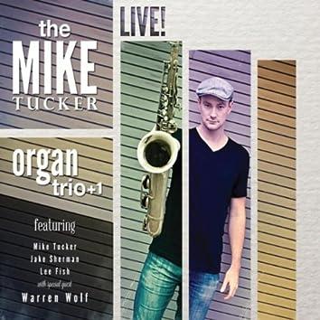 The Mike Tucker Organ Trio! + 1 (Live) [feat. Jake Sherman, Lee Fish & Warren Wolf]