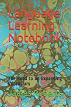 Language Learning Notebook: The Road to an Expanding Vocabulary