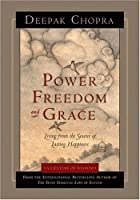 Power, Freedom, and Grace: Living from the Source of Lasting Happiness (Lifetime of Wisdom)