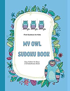 My Owl Sudoku Book: 40 brand-new Sudokus Puzzles for Kids • Easy (Boys Edition)