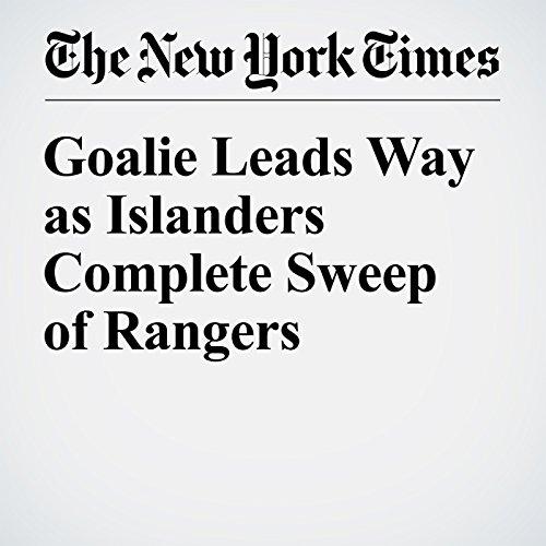 Goalie Leads Way as Islanders Complete Sweep of Rangers audiobook cover art