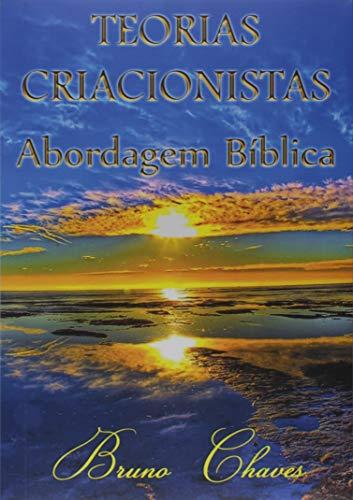 Teorias Criacionistas. Abordagem Bíblica