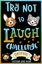 Try Not to Laugh Challenge Animal Edition Joke Book: for Kids, Teens, & Adults, Over 200 Silly Puns, Funny Riddles, Knock Knock Jokes, Family Friendly ... Laugh Challenge Clean Joke Book for Everyone!