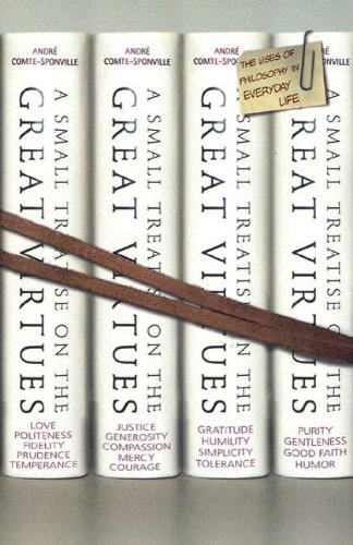 A Small Treatise on the Great Virtues: The Uses of Philosophy in Everyday Life (English Edition)