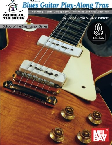 Blues Guitar Play-Along Trax: Play-Along Tracks Developing your Rhythm and Lead Blues Guitar