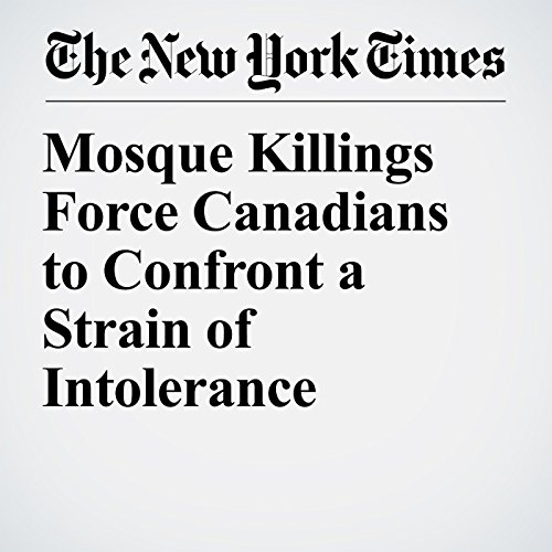 Mosque Killings Force Canadians to Confront a Strain of Intolerance copertina