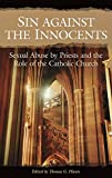 Image of Sin against the Innocents: Sexual Abuse by Priests and the Role of the Catholic Church (Psychology, Religion, and Spirituality)