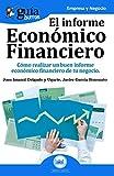 GuíaBurros El informe económico financiero: Cómo realizar un buen informe económico financiero de tu negocio: 26