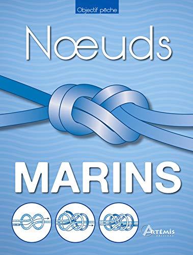 Noeuds marins : Le guide pratique du matelotage (Objectif pêche)