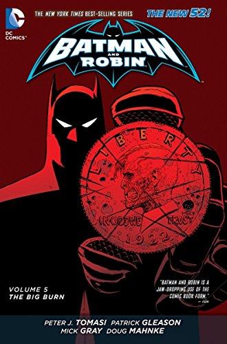Batman And Robin - Volume 5: The Big Burn (The New 52)