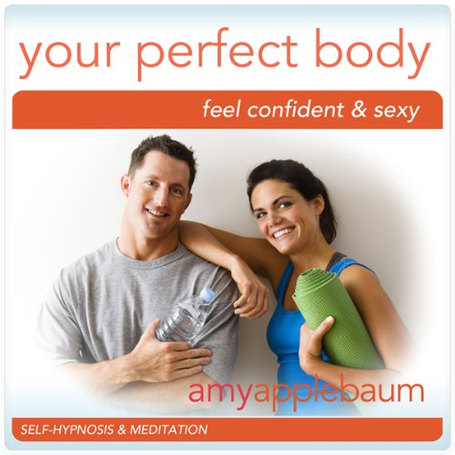 Create Your Perfect Body (Self-Hypnosis & Meditation) audiobook cover art
