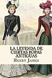 La Leyenda de Ciertas Ropas Antiguas (Spanish Edition)