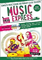 Music Express: Age 10-11 (Book + 3cds + DVD-ROM): Complete Music Scheme for Primary Class Teachers
